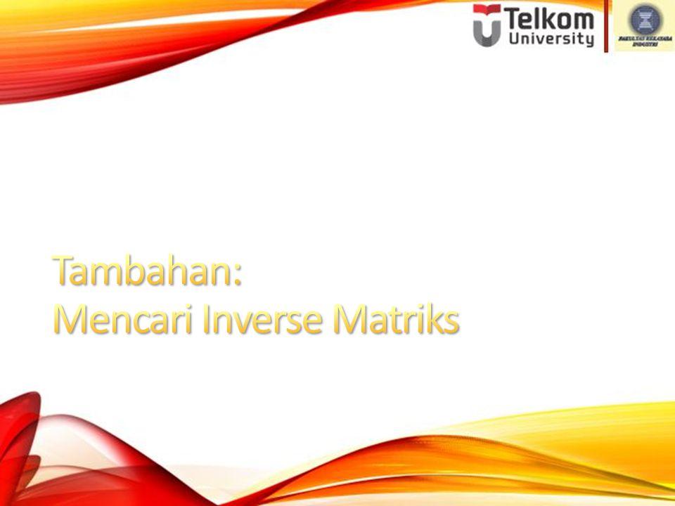 Tambahan: Mencari Inverse Matriks
