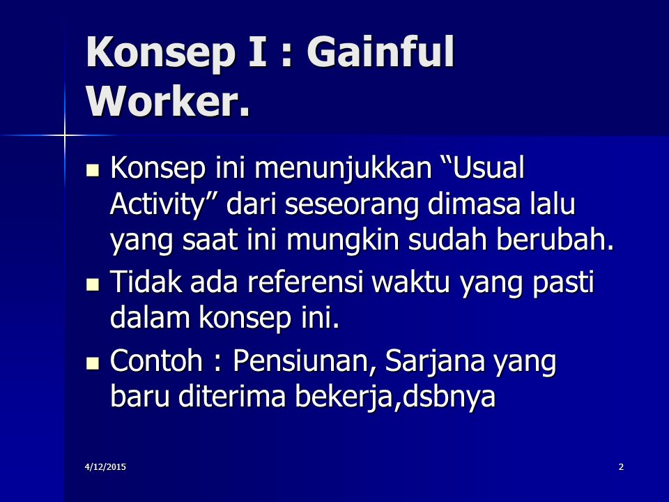 Konsep I : Gainful Worker.