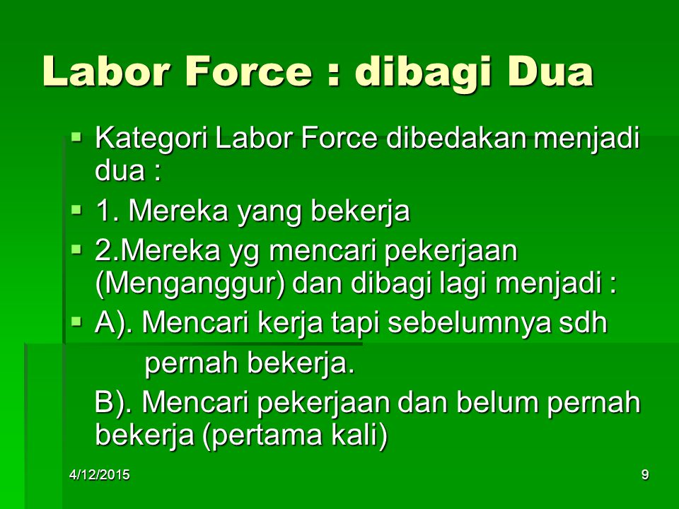 Labor Force : dibagi Dua