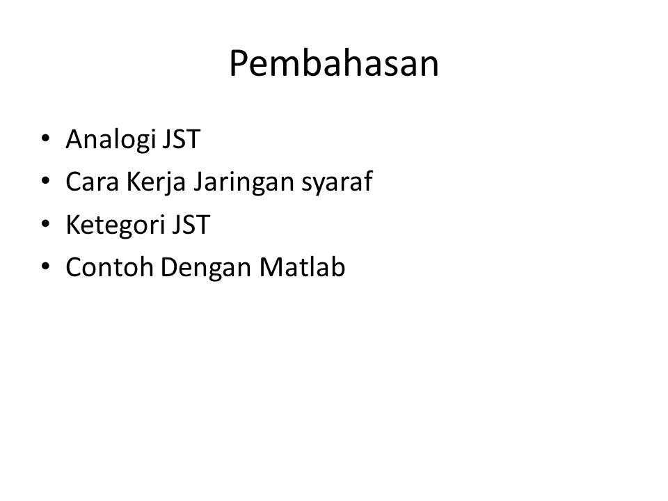 Pembahasan Analogi JST Cara Kerja Jaringan syaraf Ketegori JST
