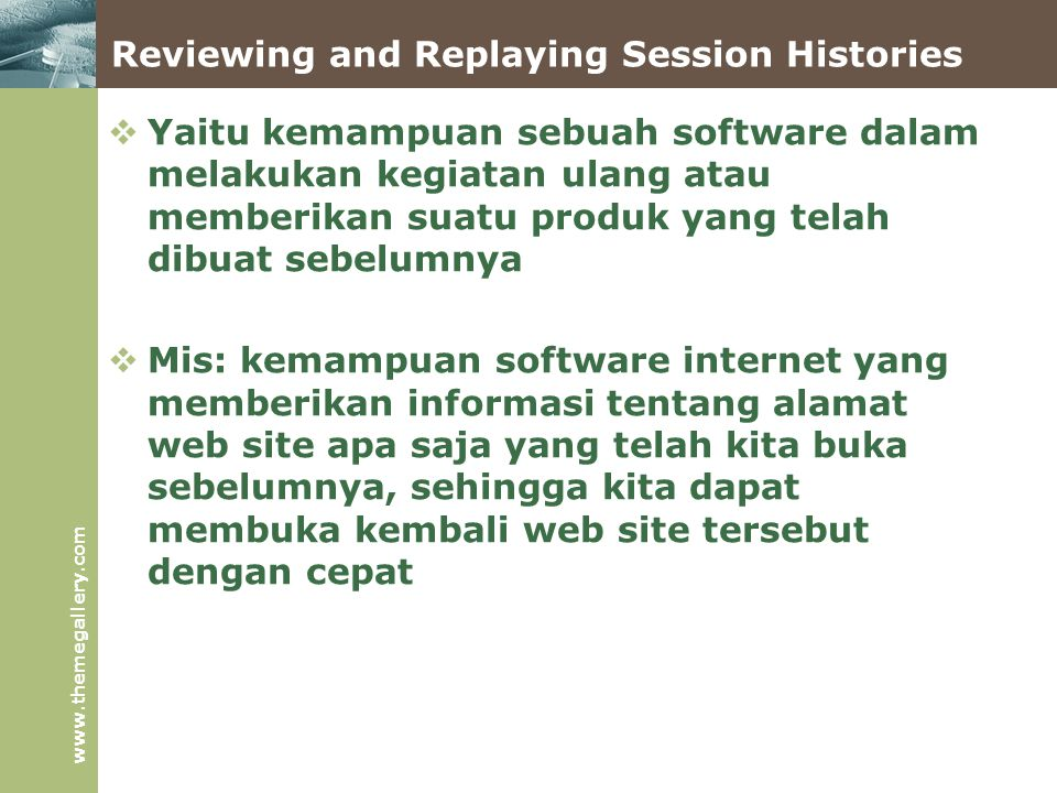 Reviewing and Replaying Session Histories