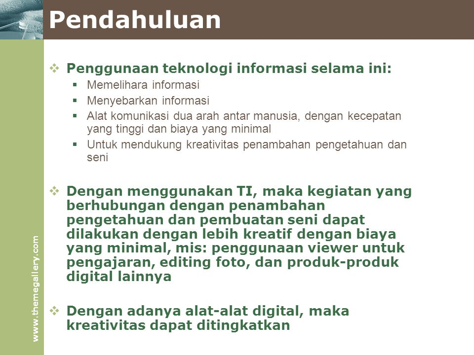 Pendahuluan Penggunaan teknologi informasi selama ini: