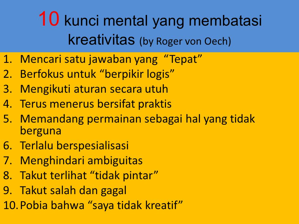 10 kunci mental yang membatasi kreativitas (by Roger von Oech)
