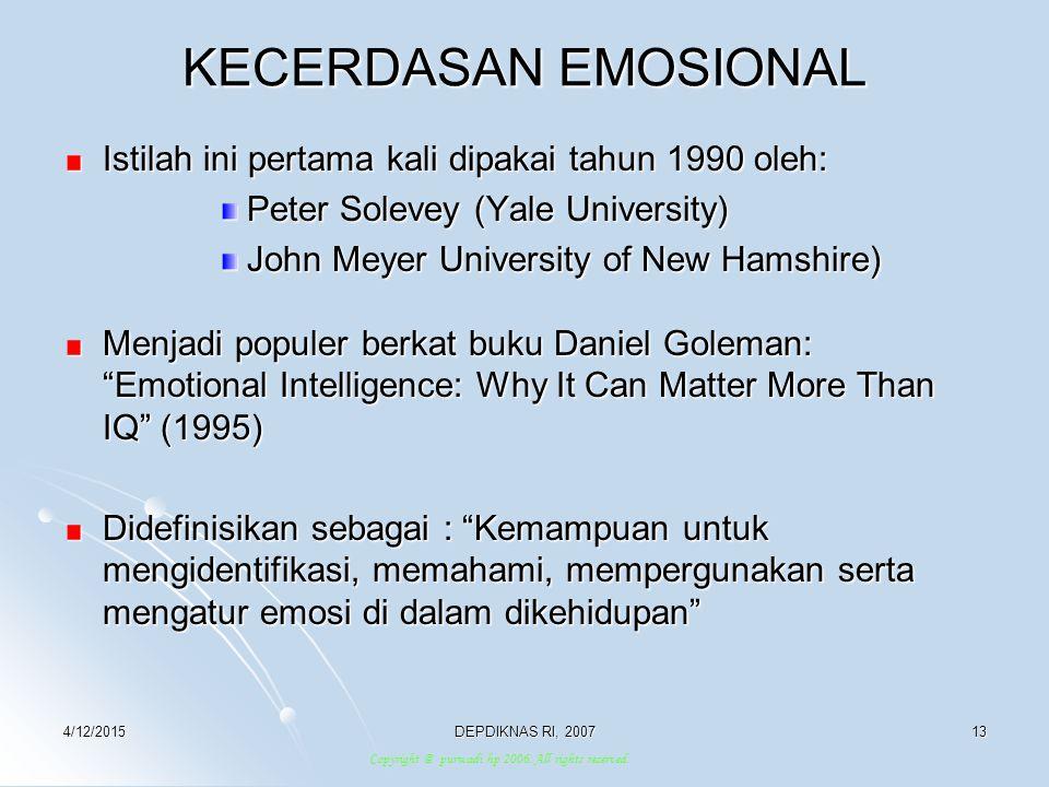 KECERDASAN EMOSIONAL Istilah ini pertama kali dipakai tahun 1990 oleh: