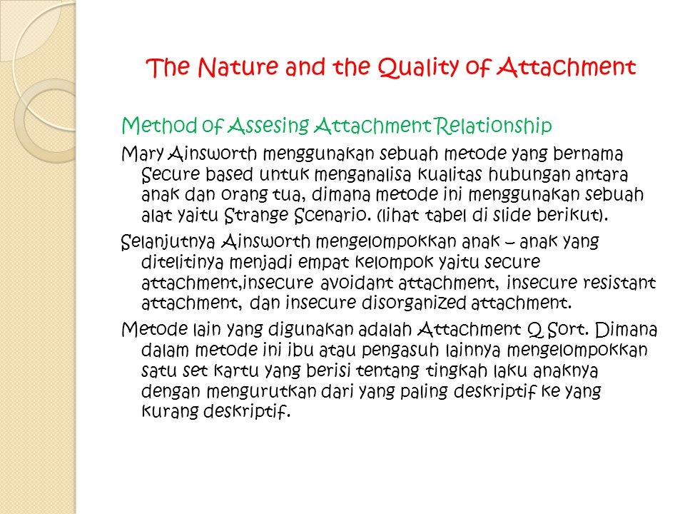 The Nature and the Quality of Attachment