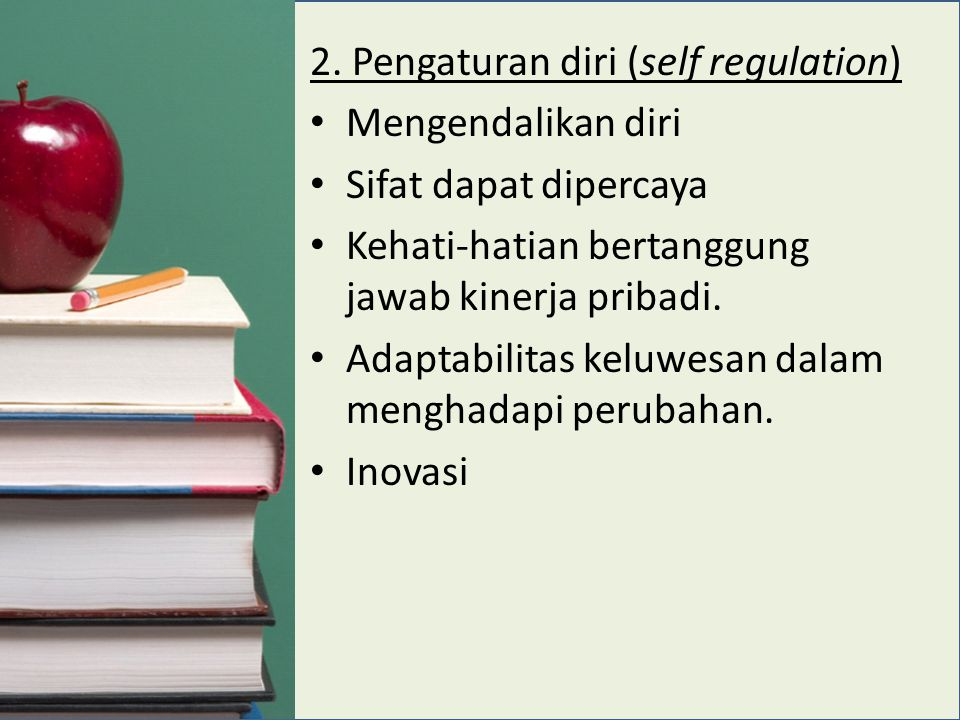 2. Pengaturan diri (self regulation)
