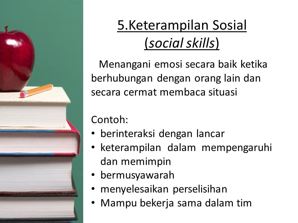 5.Keterampilan Sosial (social skills)