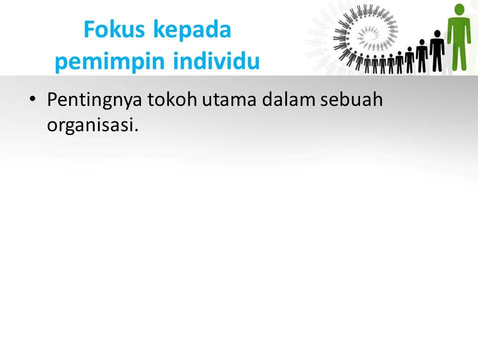 Fokus kepada pemimpin individu