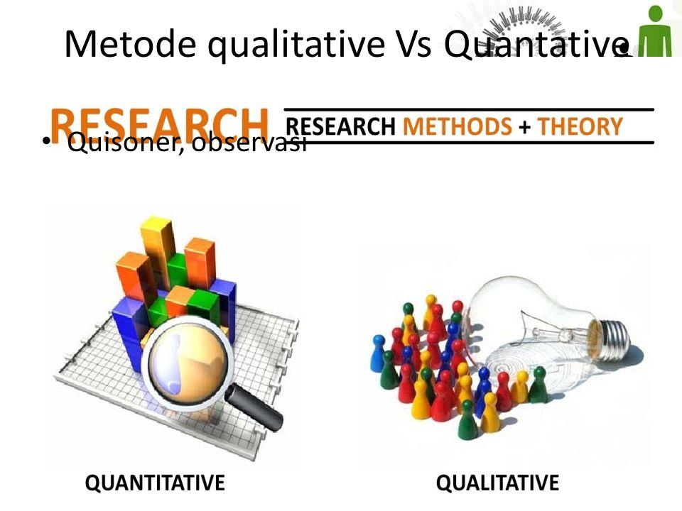 Metode qualitative Vs Quantative