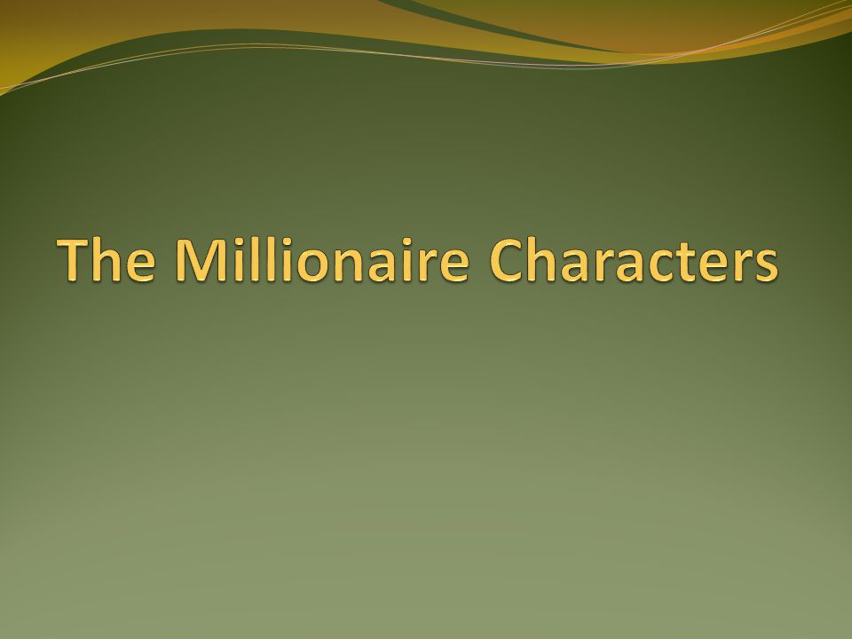 The Millionaire Characters