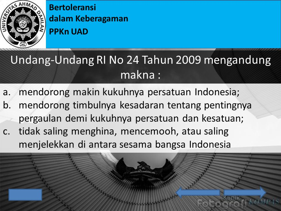 Undang-Undang RI No 24 Tahun 2009 mengandung makna :