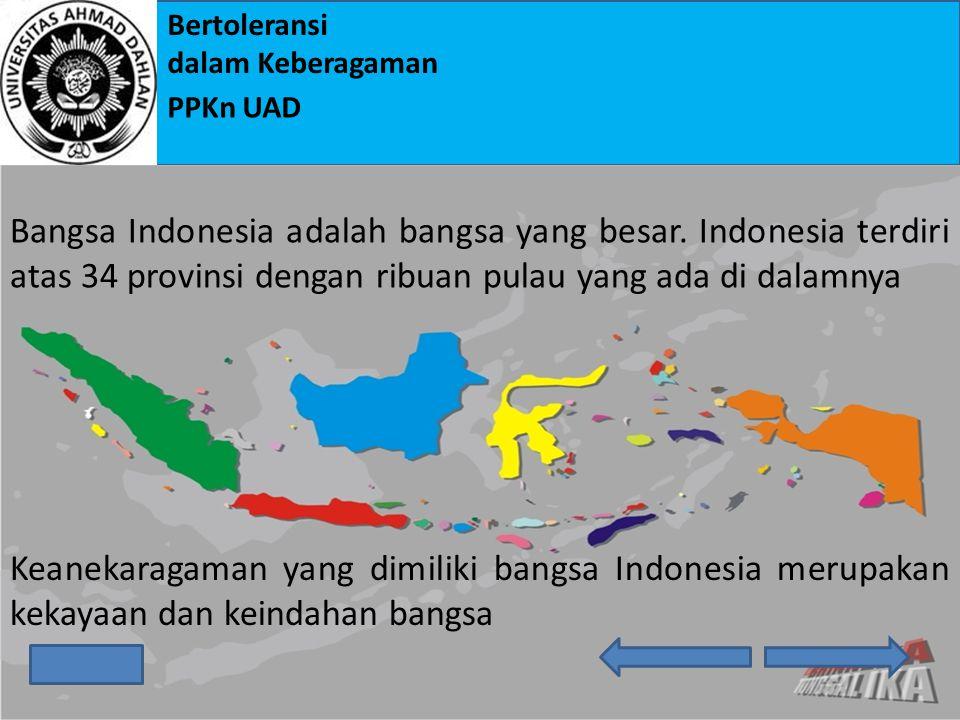 Bangsa Indonesia adalah bangsa yang besar