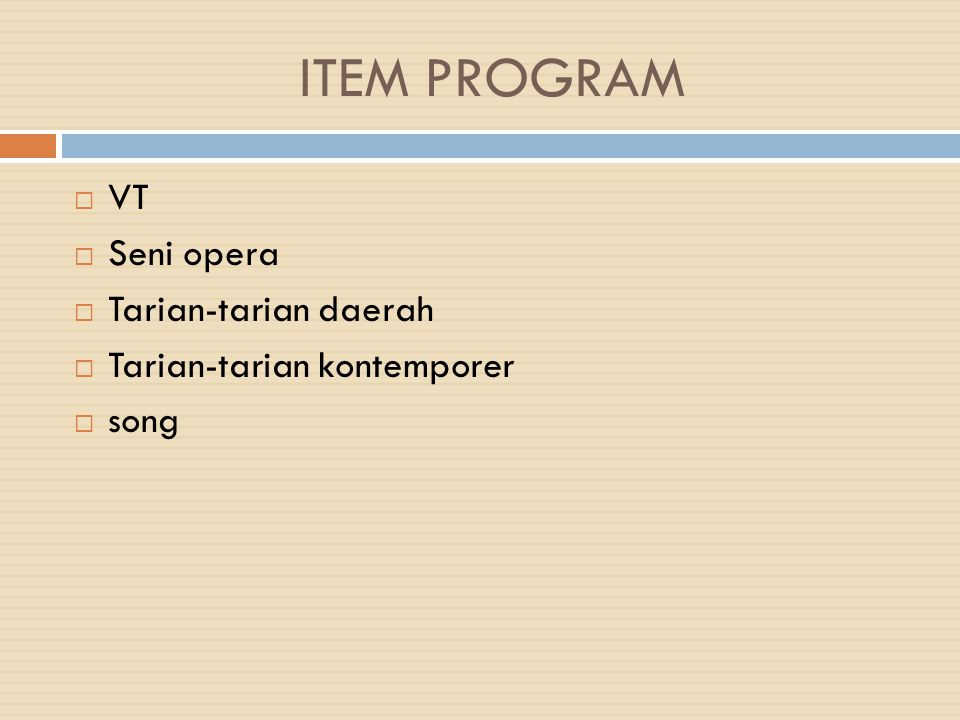 ITEM PROGRAM VT Seni opera Tarian-tarian daerah