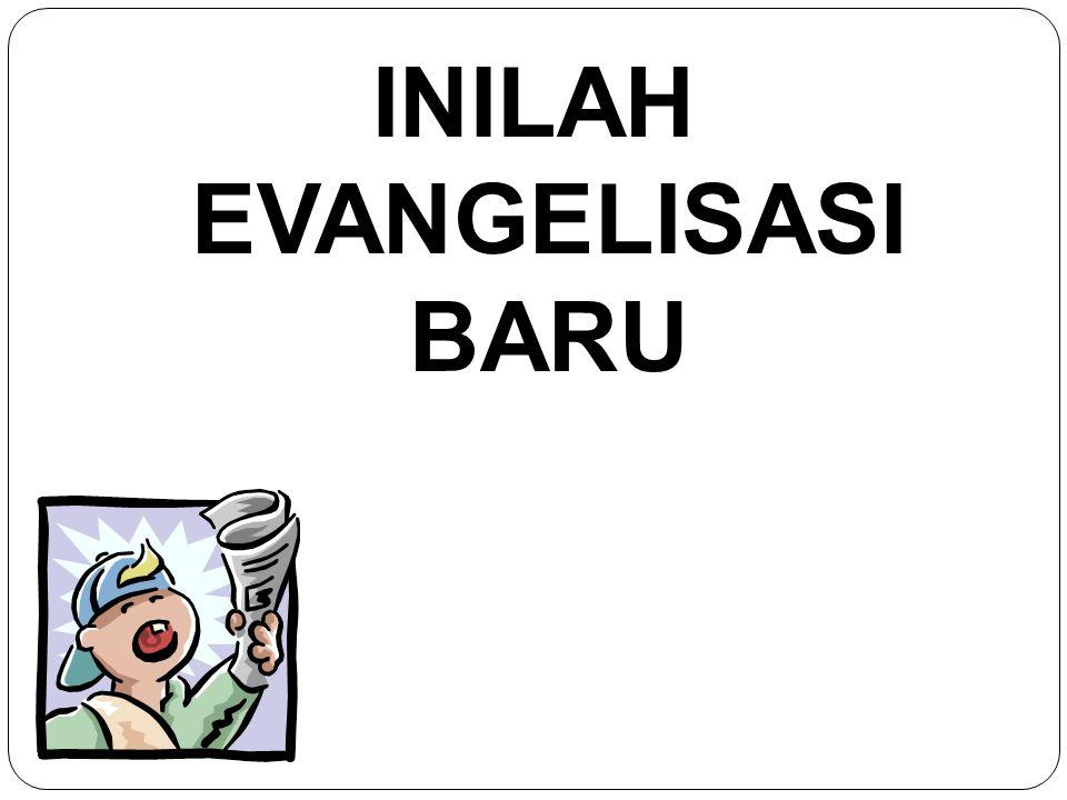 INILAH EVANGELISASI BARU