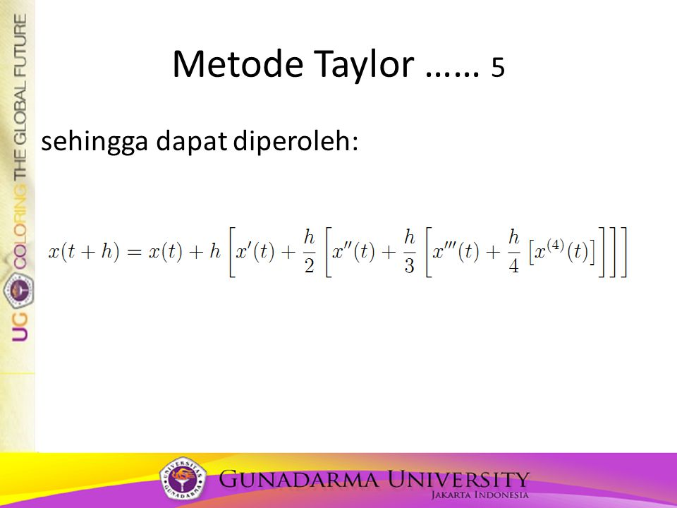 Metode Taylor …… 5 sehingga dapat diperoleh: