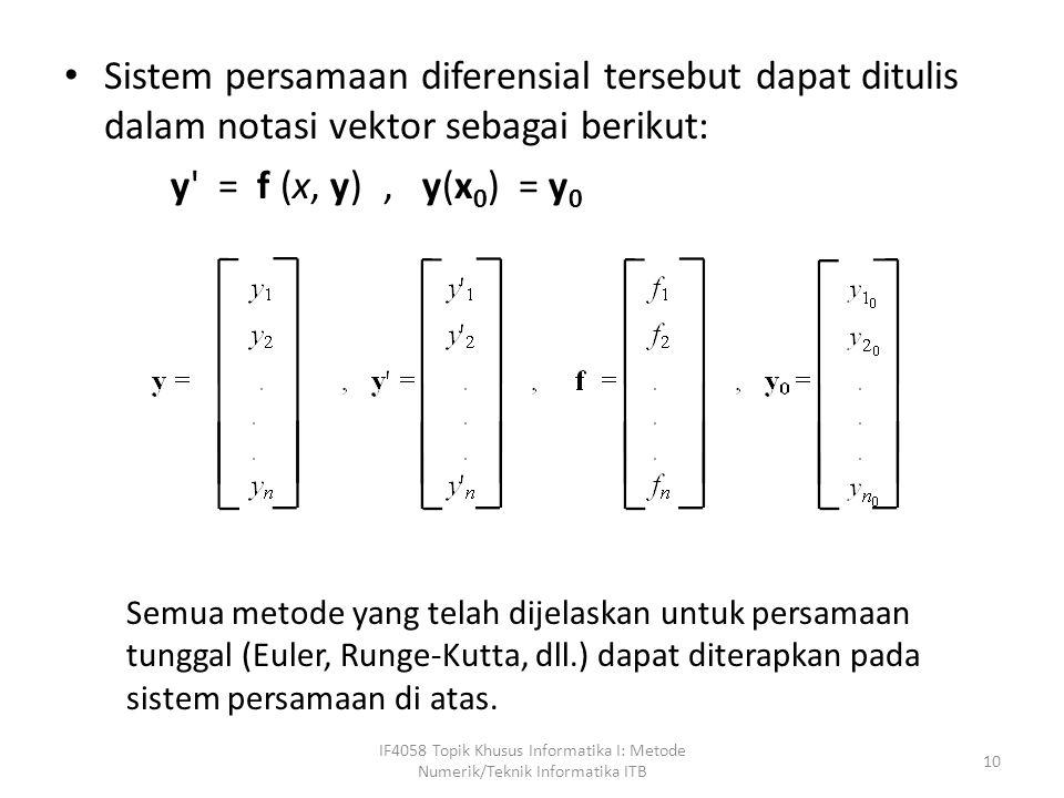 Sistem persamaan diferensial tersebut dapat ditulis dalam notasi vektor sebagai berikut: