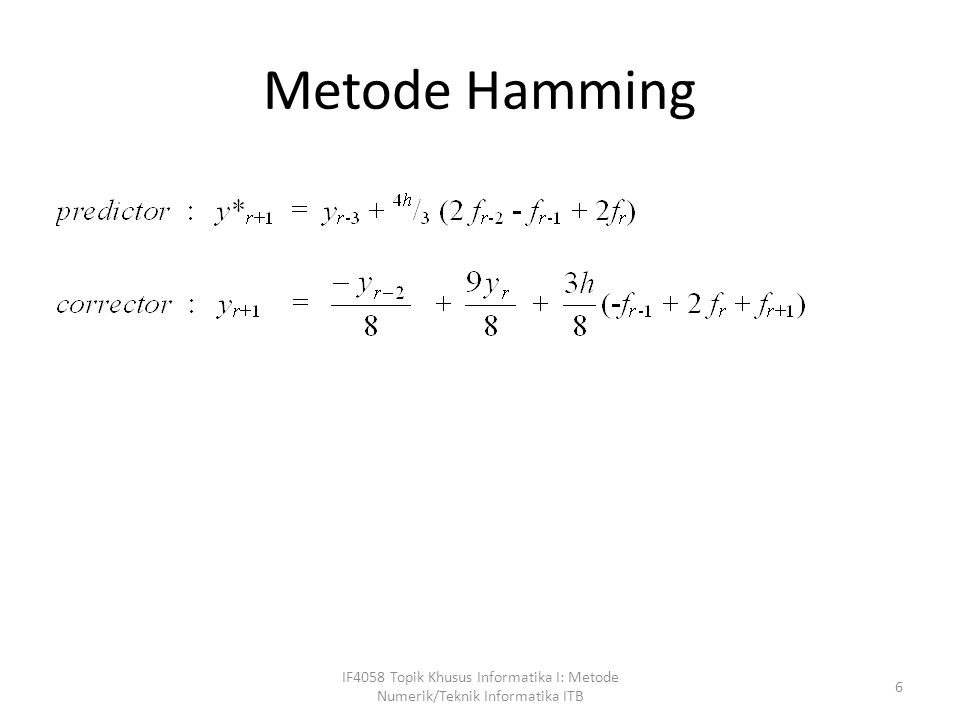 Metode Hamming IF4058 Topik Khusus Informatika I: Metode Numerik/Teknik Informatika ITB
