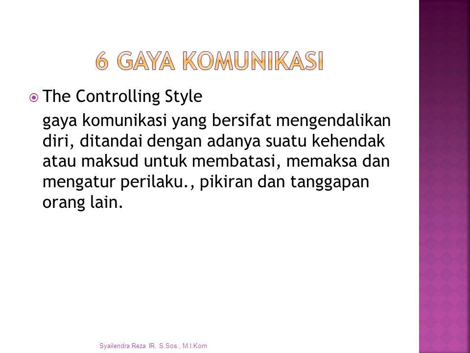 6 gaya komunikasi The Controlling Style