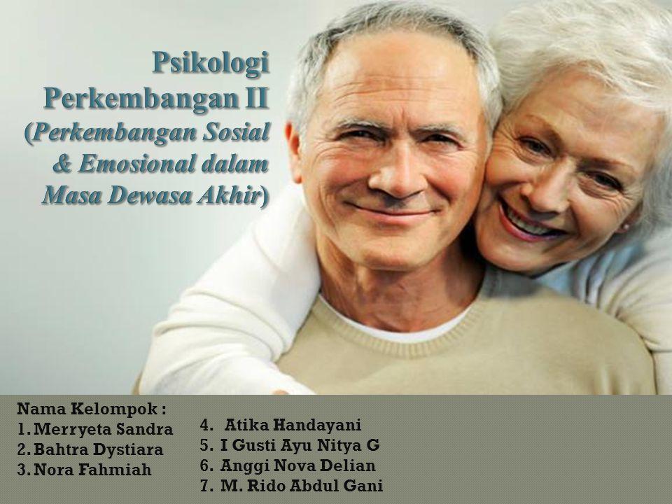 Psikologi Perkembangan II (Perkembangan Sosial & Emosional dalam Masa Dewasa Akhir)