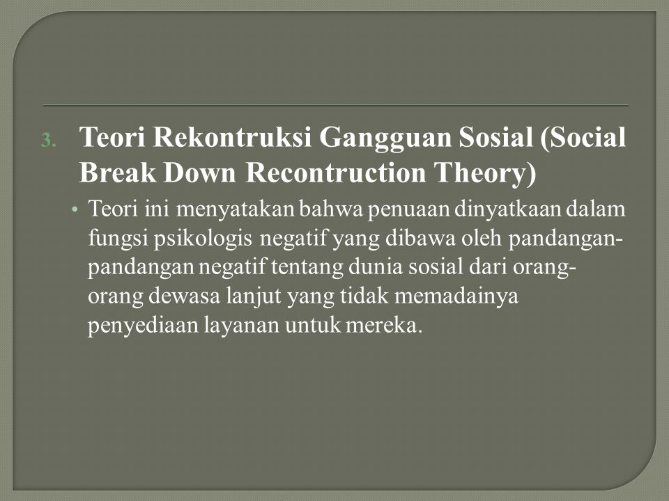 Teori Rekontruksi Gangguan Sosial (Social Break Down Recontruction Theory)