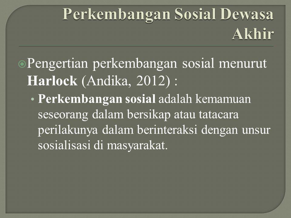 Perkembangan Sosial Dewasa Akhir