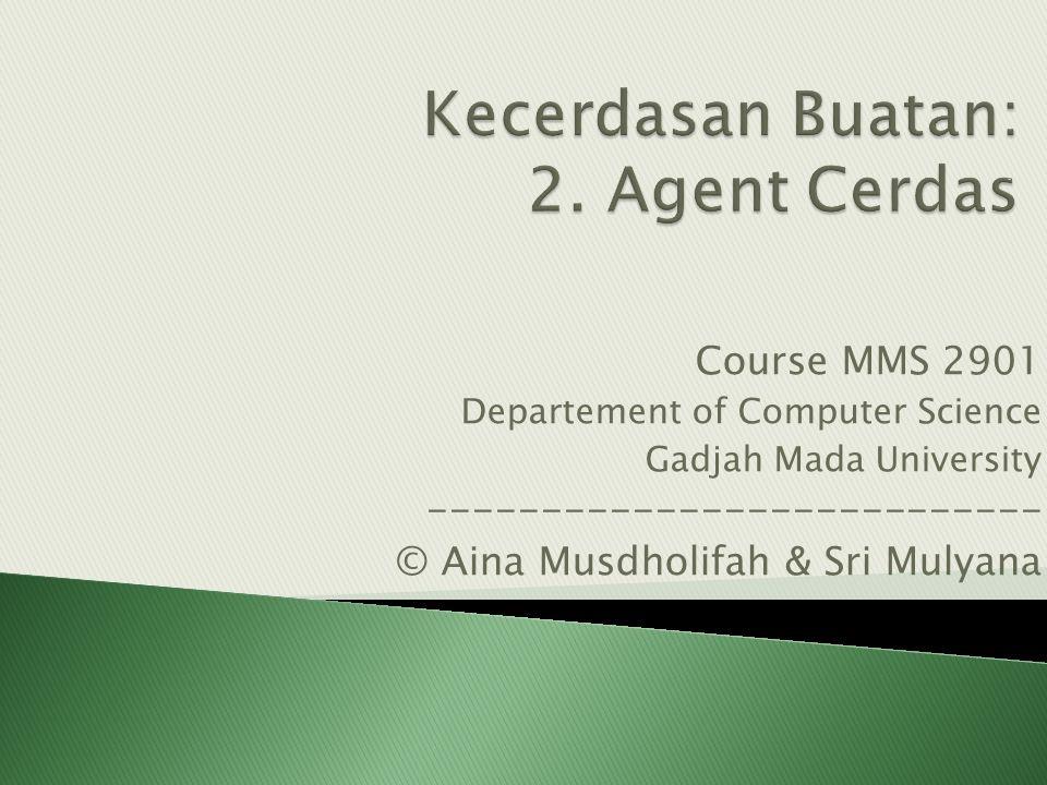 Kecerdasan Buatan: 2. Agent Cerdas