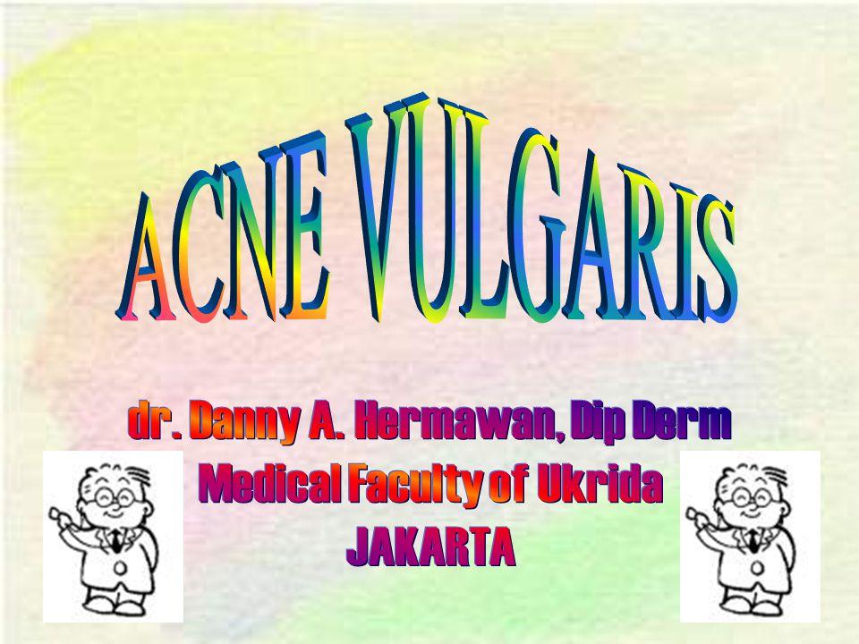 ACNE VULGARIS dr. Danny A. Hermawan, Dip Derm