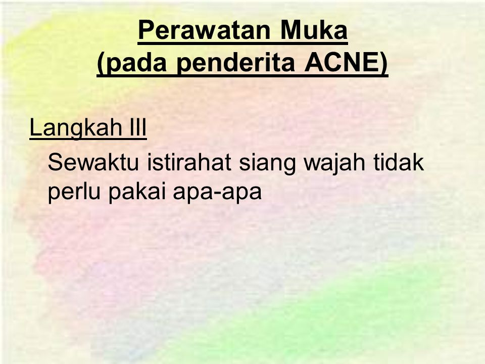 Perawatan Muka (pada penderita ACNE)