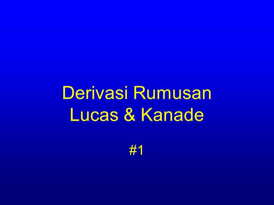 Derivasi Rumusan Lucas & Kanade #1
