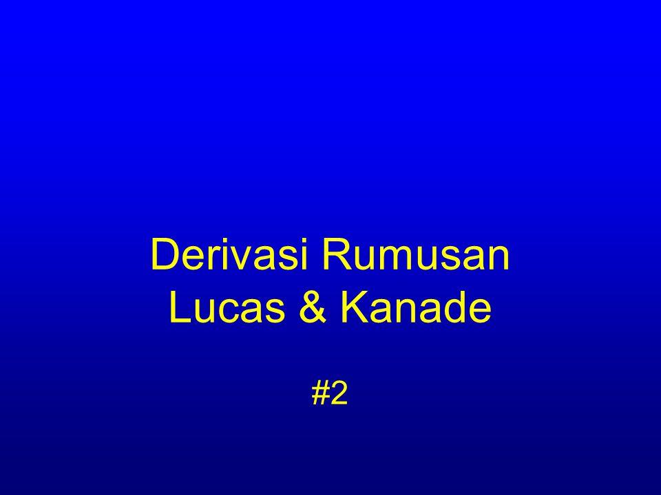 Derivasi Rumusan Lucas & Kanade #2