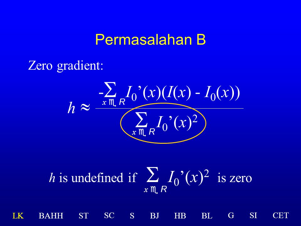 S I0'(x)2 -S I0'(x)(I(x) - I0(x)) h Permasalahan B Zero gradient: