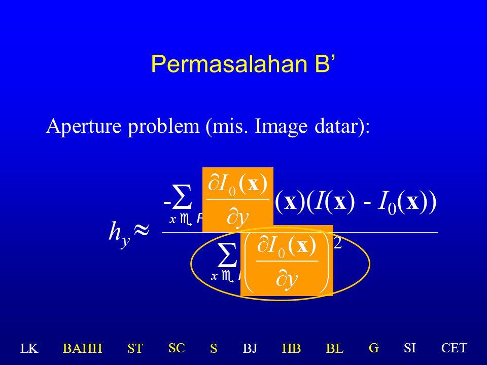 S 2 -S (x)(I(x) - I0(x)) hy Permasalahan B'