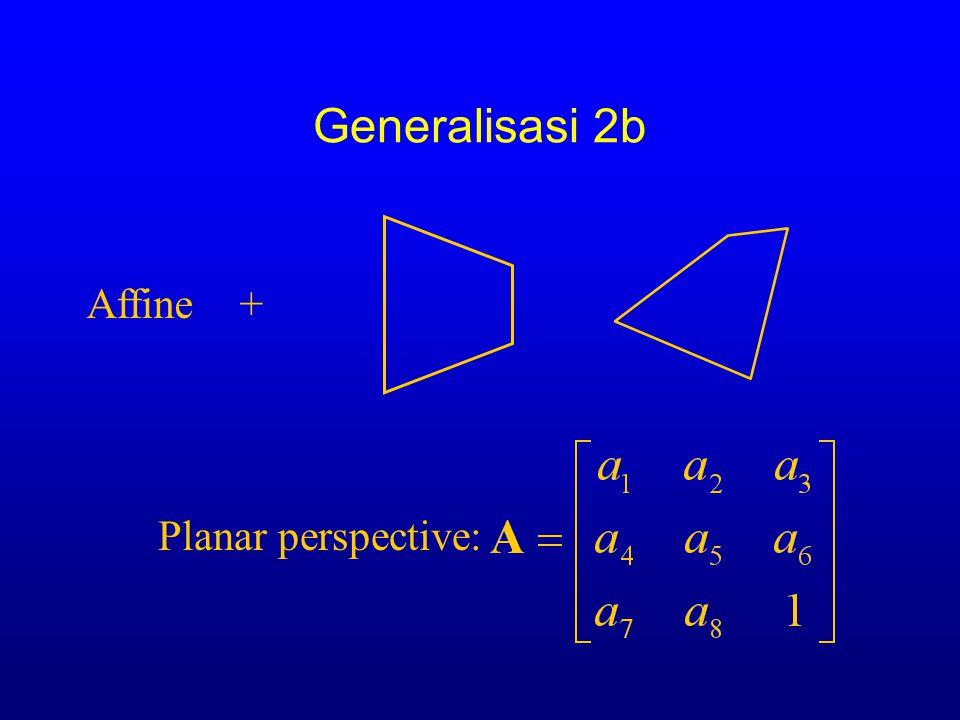 Generalisasi 2b Affine + Planar perspective: