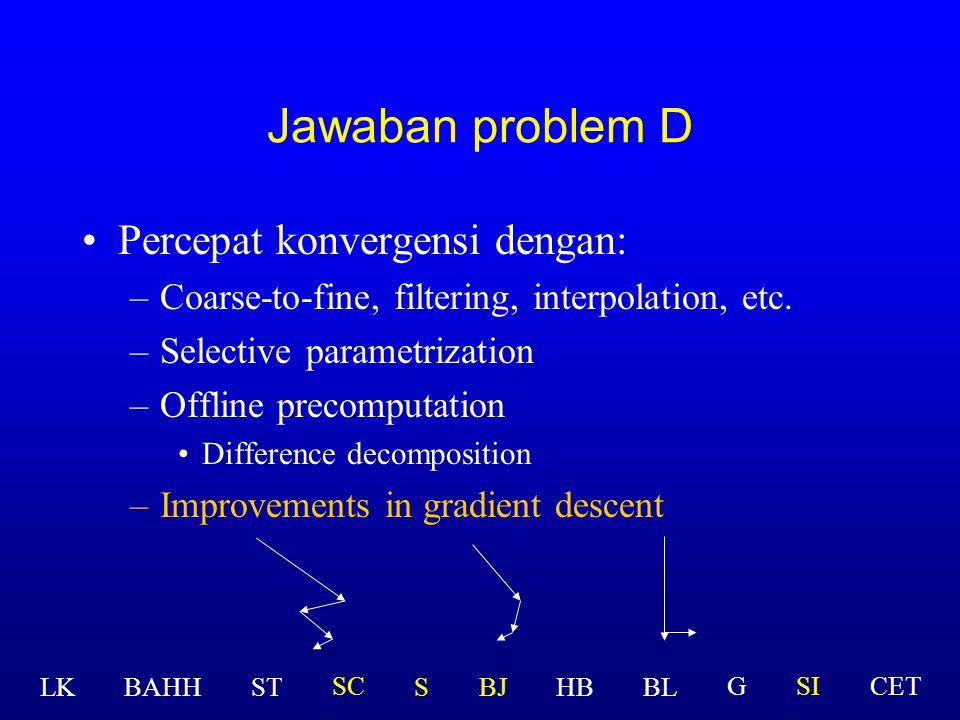 Jawaban problem D Percepat konvergensi dengan: