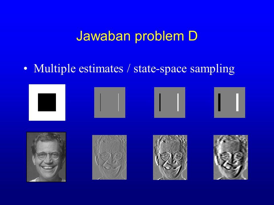 Jawaban problem D Multiple estimates / state-space sampling