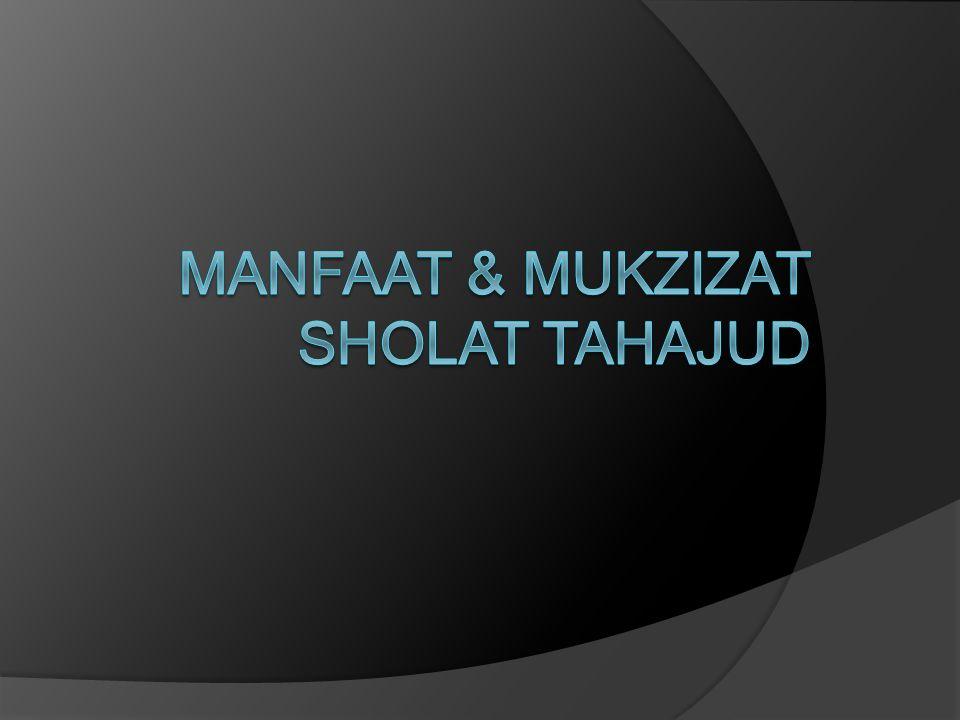 MANFAAT & MUKZIZAT SHOLAT TAHAJUD
