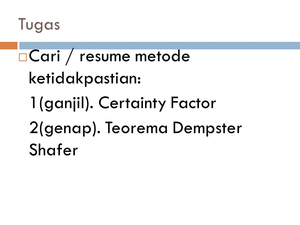 Tugas Cari / resume metode ketidakpastian: 1(ganjil).
