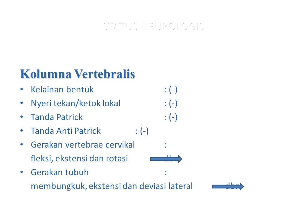 Kolumna Vertebralis STATUS NEUROLOGIS Kelainan bentuk : (-)