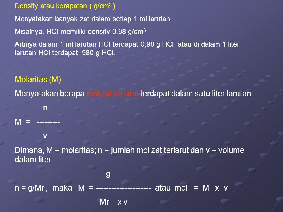 Menyatakan berapa mol zat terlarut terdapat dalam satu liter larutan.