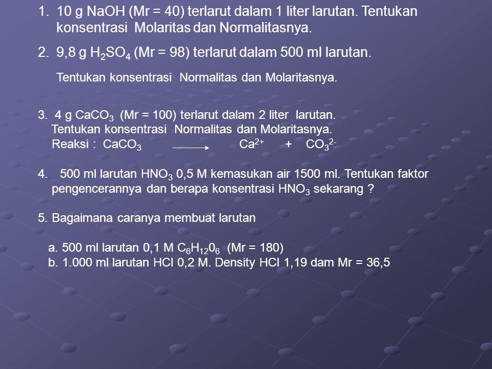 9,8 g H2SO4 (Mr = 98) terlarut dalam 500 ml larutan.