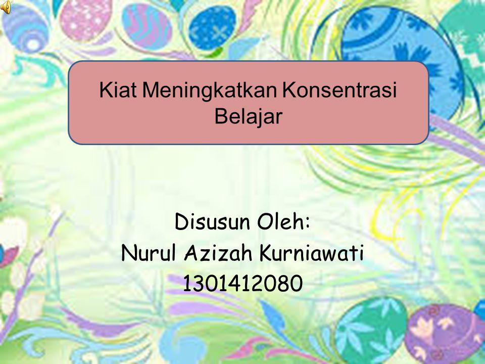 Disusun Oleh: Nurul Azizah Kurniawati 1301412080