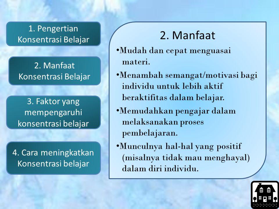 2. Manfaat Mudah dan cepat menguasai materi.
