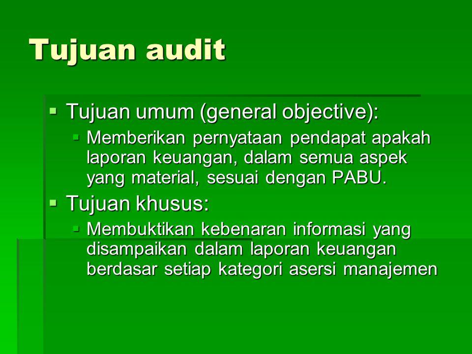Tujuan audit Tujuan umum (general objective): Tujuan khusus: