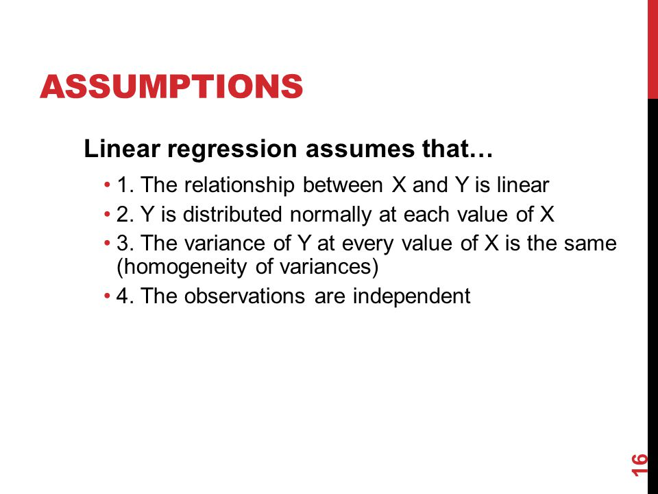 Assumptions Linear regression assumes that…