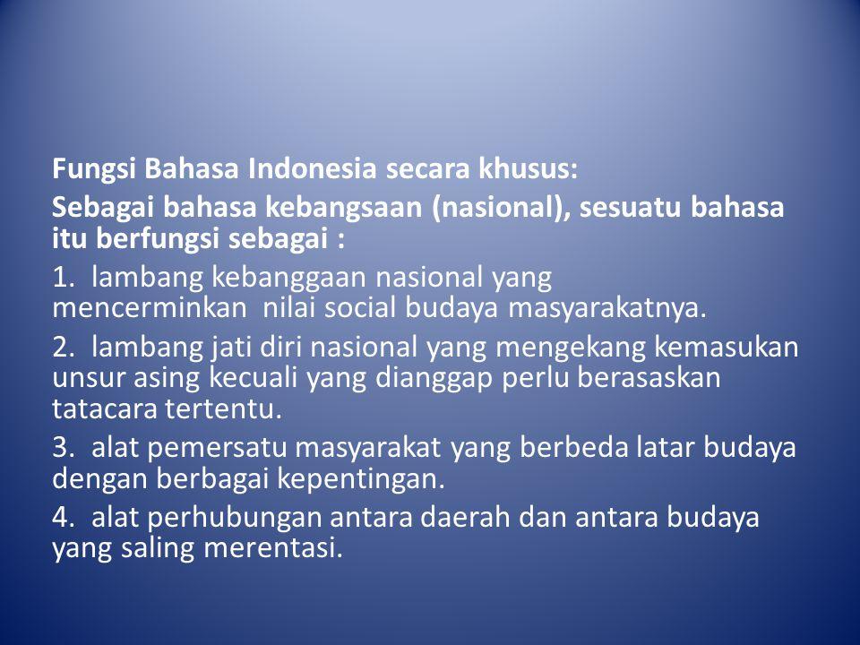 Fungsi Bahasa Indonesia secara khusus: