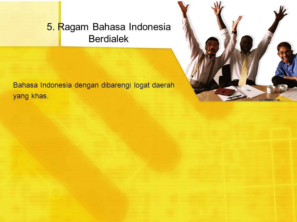 5. Ragam Bahasa Indonesia Berdialek