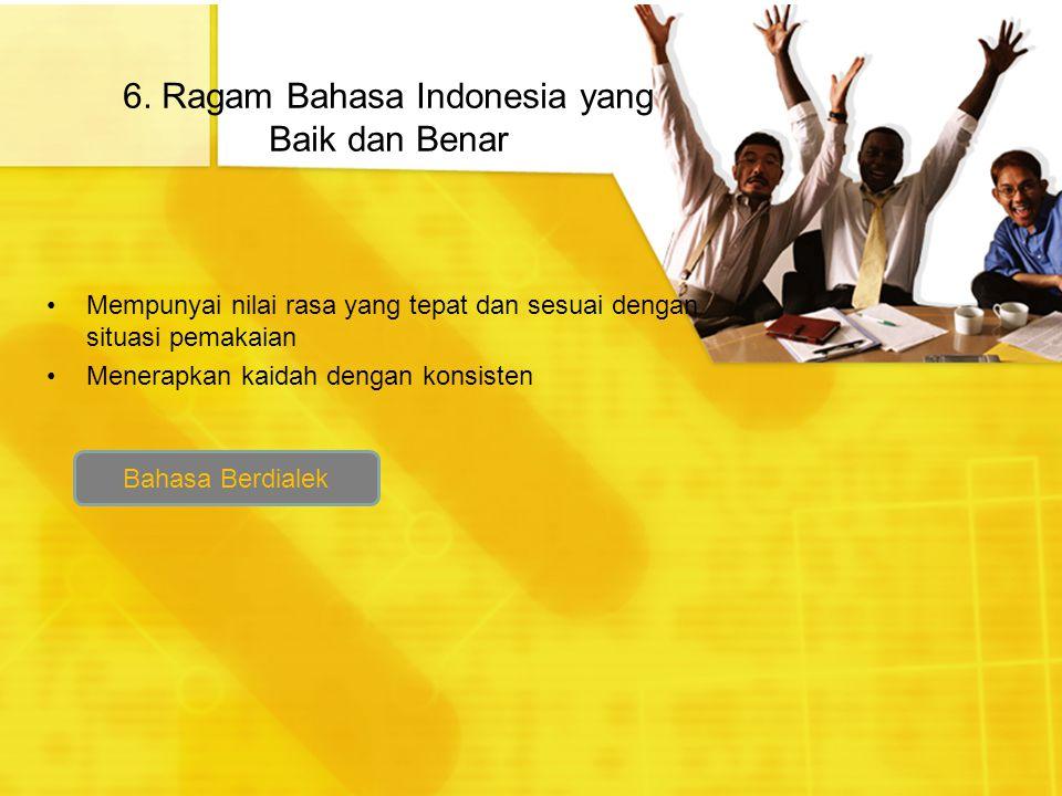 6. Ragam Bahasa Indonesia yang Baik dan Benar