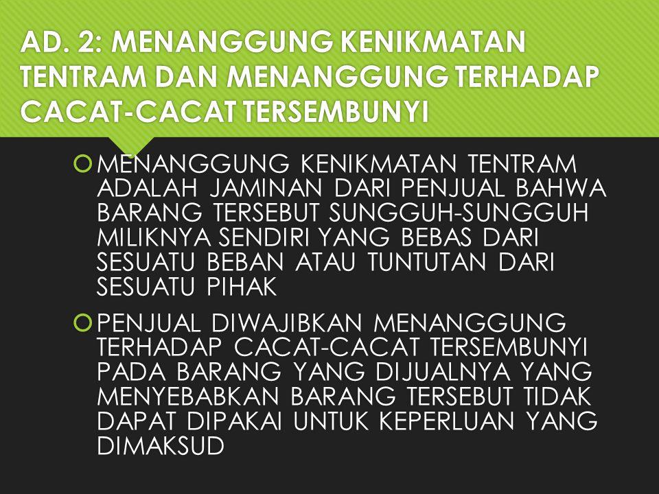 AD. 2: MENANGGUNG KENIKMATAN TENTRAM DAN MENANGGUNG TERHADAP CACAT-CACAT TERSEMBUNYI