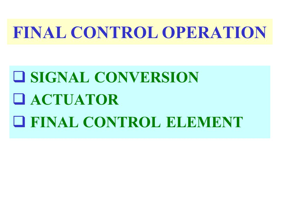 FINAL CONTROL OPERATION