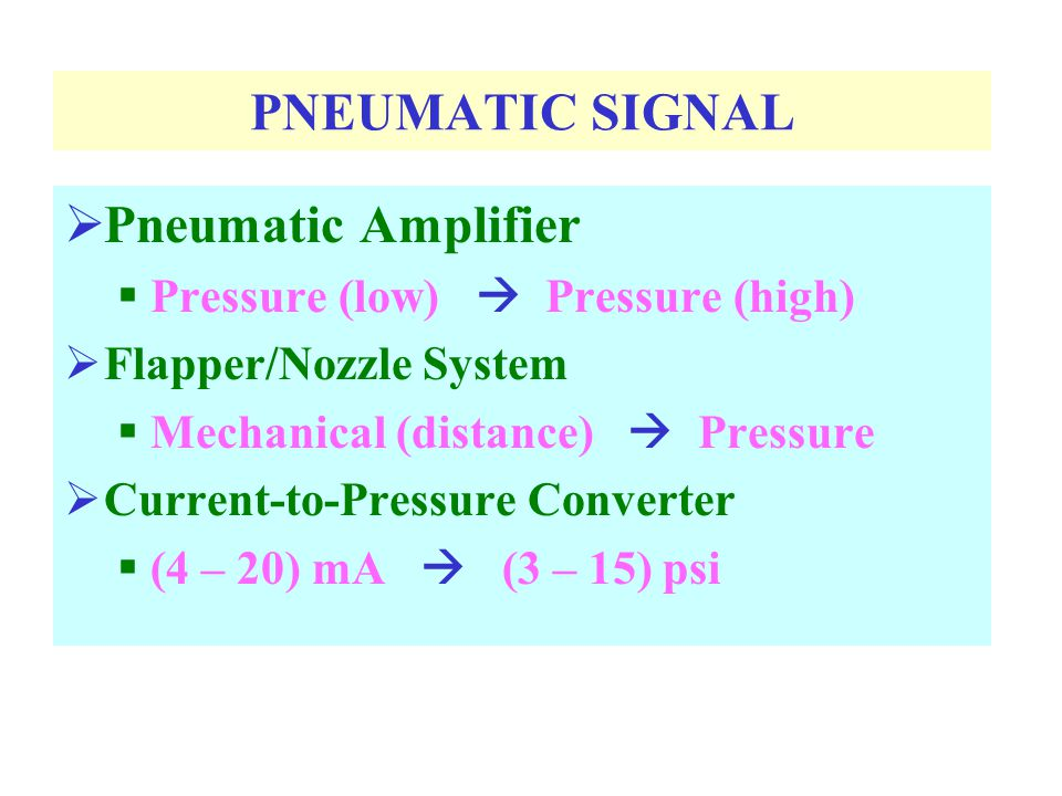 PNEUMATIC SIGNAL Pneumatic Amplifier Pressure (low)  Pressure (high)